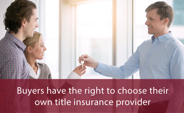Buyers have the right to choose their own title insurance provider