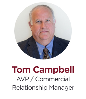 Tom Campbell, AVP / Commercial Relationship Manager
