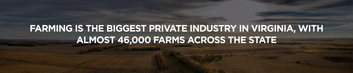 Farming is the biggest private industry in Virginia