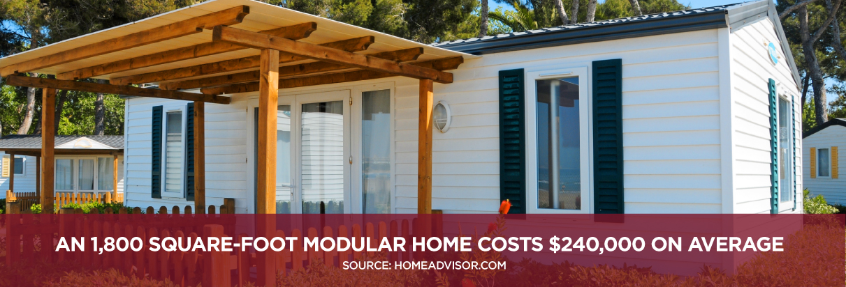 An 1,800 square-foot modular home costs $240,000 on average