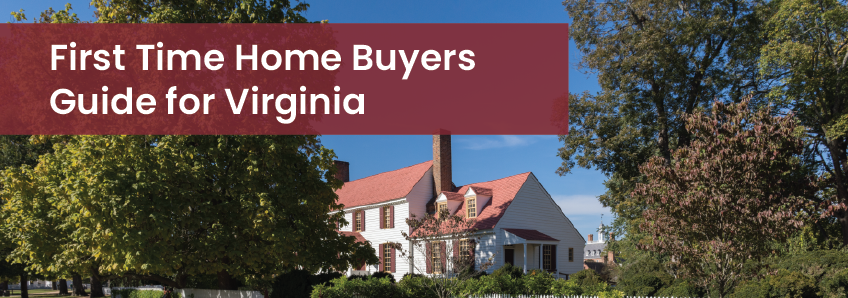 First Time Home Buyers Guide For Virginia